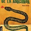 LA SUAVE PIEL DE LA ANACONDA, Raúl Ariza